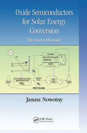 Oxide Semiconductors for Solar Energy Conversion - 1st Edition book cover