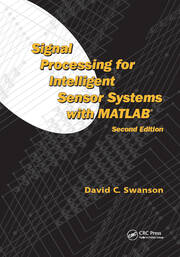 Signal Processing for Intelligent Sensor Systems with MATLAB® - 2nd Edition book cover