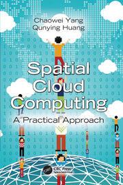 Spatial Cloud Computing: A Practical Approach