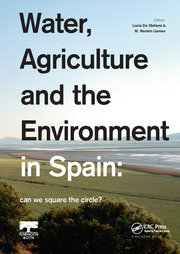 Water, Agriculture and the Environment in Spain: can we square the circle? - 1st Edition book cover