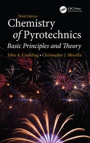 Chemistry of Pyrotechnics: Basic Principles and Theory, Third Edition