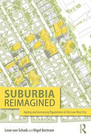 Suburbia Reimagined : Ageing and Increasing Populations in the Low-Rise City - 1st Edition book cover