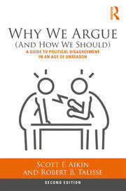 Why We Argue (And How We Should) : A Guide to Political Disagreement in an Age of Unreason - 2nd Edition book cover