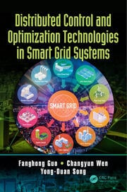 Distributed Control and Optimization Technologies in Smart Grid Systems