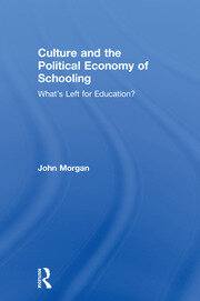 Culture and the Political Economy of Schooling - 1st Edition book cover