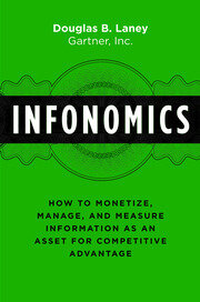 Infonomics How to Monetize Manage and Measure Information as an Asset