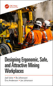 Designing Ergonomic, Safe, and Attractive Mining Workplaces - 1st Edition book cover