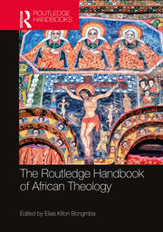 The Routledge Handbook of African Theology