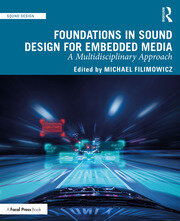 Foundations in Sound Design for Embedded Media : A Multidisciplinary Approach - 1st Edition book cover