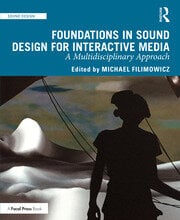 Foundations in Sound Design for Interactive Media : A Multidisciplinary Approach - 1st Edition book cover
