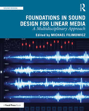 Foundations in Sound Design for Linear Media : A Multidisciplinary Approach - 1st Edition book cover