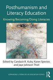 Posthumanism and Literacy Education - 1st Edition book cover
