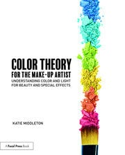 Color Theory for the Makeup Artist : Understanding Color and Light for Beauty and Special Effects - 1st Edition book cover