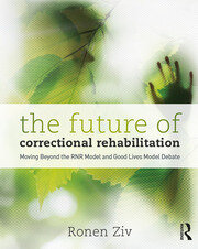 The Future of Correctional Rehabilitation - 1st Edition book cover