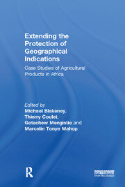 Extending the Protection of Geographical Indications - 1st Edition book cover