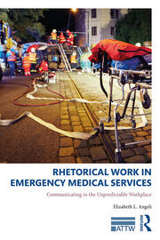 Rhetorical Work in Emergency Medical Services - 1st Edition book cover