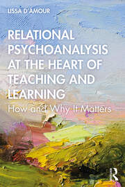 Relational Psychoanalysis at the Heart of Teaching and Learning - 1st Edition book cover