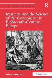 Mariette and the Science of the Connoisseur in Eighteenth-Century Europe - 1st Edition book cover