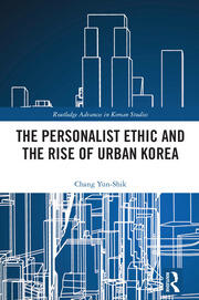 The Personalist Ethic and the Rise of Urban Korea