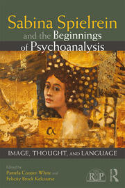 Sabina Spielrein and the Beginnings of Psychoanalysis - 1st Edition book cover