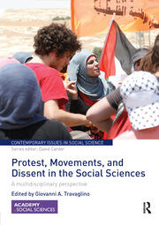 Protest, Movements, and Dissent in the Social Sciences - 1st Edition book cover