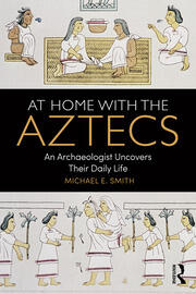 At Home with the Aztecs - 1st Edition book cover