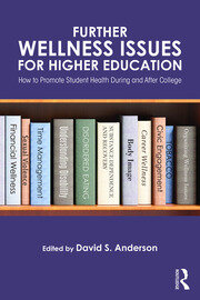 Further Wellness Issues for Higher Education - 1st Edition book cover