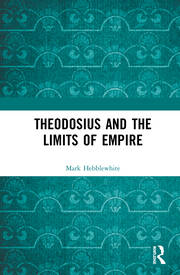 Theodosius and the Limits of Empire -  1st Edition book cover