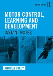 Motor Control, Learning and Development : Instant Notes, 2nd Edition - 2nd Edition book cover