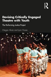 Devising Critically Engaged Theatre with Youth - 1st Edition book cover