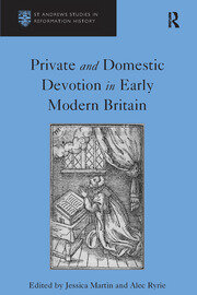 Private and Domestic Devotion in Early Modern Britain - 1st Edition book cover