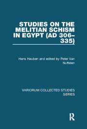 Studies on the Melitian Schism in Egypt (AD 306–335) - 1st Edition book cover