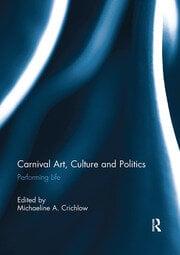 Carnival Art, Culture and Politics - 1st Edition book cover