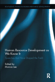 Human Resource Development as We Know It: Speeches that Have Shaped the Field