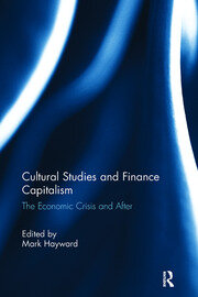 Cultural Studies and Finance Capitalism - 1st Edition book cover