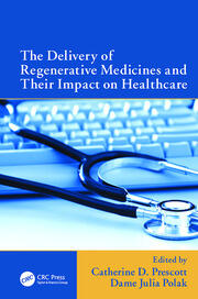 The Delivery of Regenerative Medicines and Their Impact on Healthcare -  1st Edition book cover