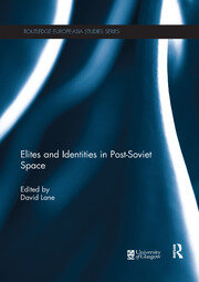 Elites and Identities in Post-Soviet Space - 1st Edition book cover