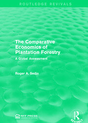 The Comparative Economics of Plantation Forestry - 1st Edition book cover