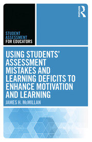 Using Students' Assessment Mistakes and Learning Deficits to Enhance Motivation and Learning - 1st Edition book cover