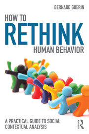 How to Rethink Human Behavior : A Practical Guide to Social Contextual Analysis - 1st Edition book cover