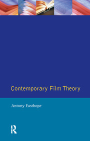 Contemporary Film Theory 1st Edition Antony Easthope Routledge