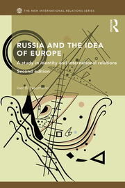 Russia and the Idea of Europe : A Study in Identity and International Relations - 2nd Edition book cover
