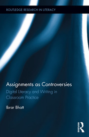 Assignments as Controversies: Digital Literacy and Writing in Classroom Practice