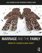 Marriage and the Family : Mirror of a Diverse Global Society - 1st Edition book cover