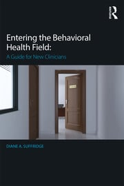 Entering the Behavioral Health Field - 1st Edition book cover