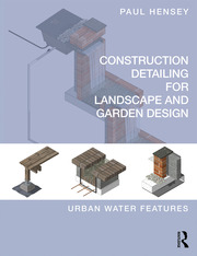 Construction Detailing for Landscape and Garden Design - 1st Edition book cover