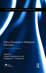 Policy Discourses in Malaysian Education: A nation in the making