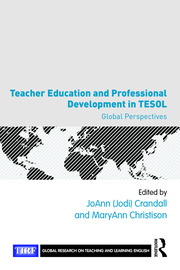 Teacher Education and Professional Development in TESOL: Global Perspectives
