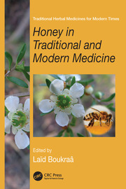 Honey in Traditional and Modern Medicine - 1st Edition book cover