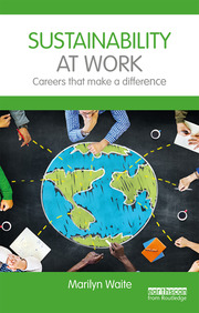 Sustainability at Work : Careers that make a difference - 1st Edition book cover